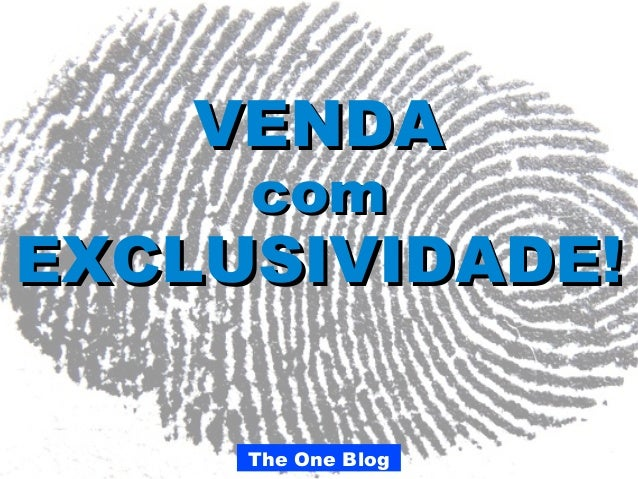 The One Blog VENDAVENDA comcom EXCLUSIVIDADE!EXCLUSIVIDADE!