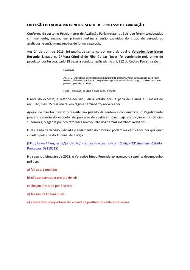 EXCLUSÃO DO VEREADOR IRINEU RESENDE DO PROCESSO DE AVALIAÇÃOConforme disposto no Regulamento de Avaliação Parlamentar, os ...
