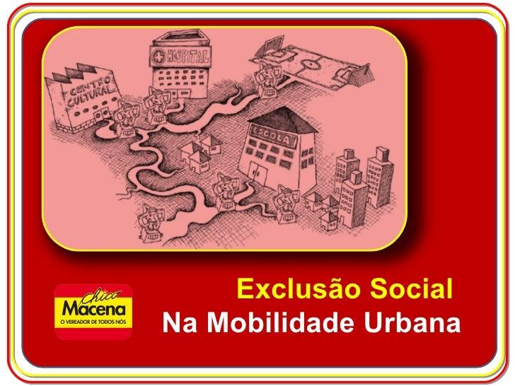 Exclusão Social  Na Mobilidade Urbana