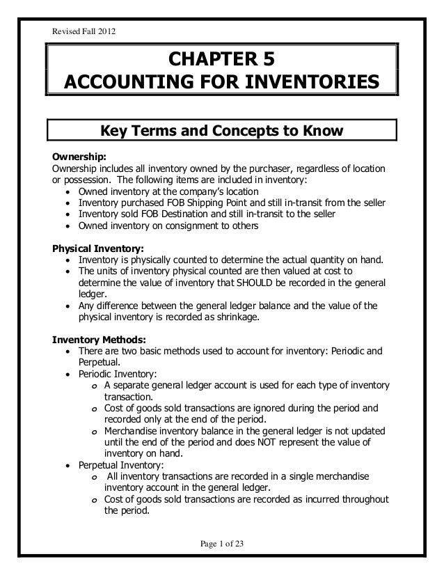 Revised Fall 2012  CHAPTER 5 ACCOUNTING FOR INVENTORIES Key Terms and Concepts to Know Ownership: Ownership includes all i...