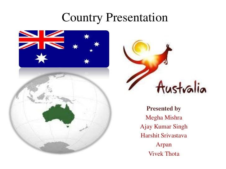 Country Presentation                Presented by               Megha Mishra              Ajay Kumar Singh              Har...