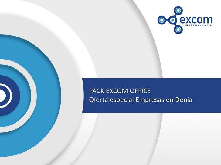 PACK EXCOM OFFICEOferta especial Empresas en Denia