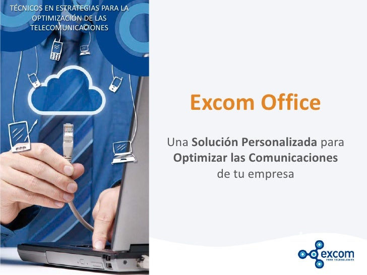 TÉCNICOS EN ESTRATEGIAS PARA LA      OPTIMIZACIÓN DE LAS     TELECOMUNICACIONES                                      Excom...