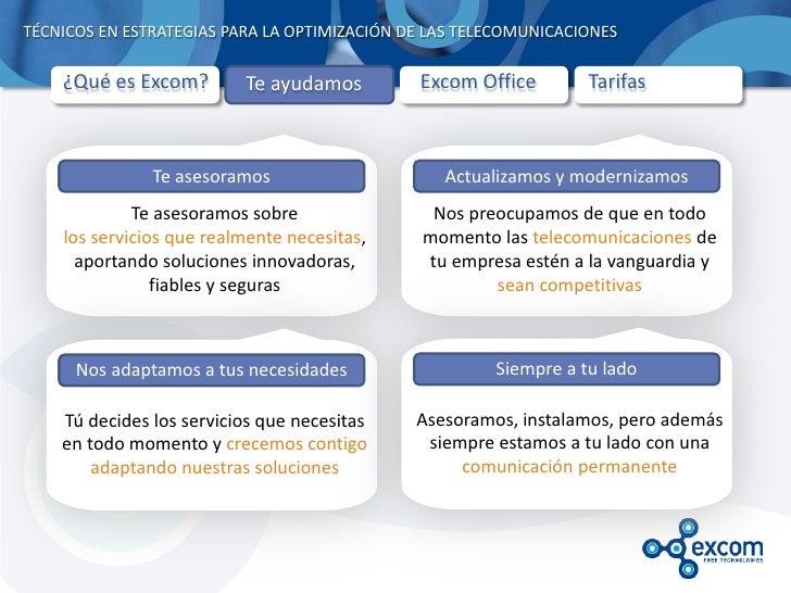 TÉCNICOS EN ESTRATEGIAS PARA LA OPTIMIZACIÓN DE LAS TELECOMUNICACIONES    ¿Qué es Excom?        Te ayudamos         Excom ...