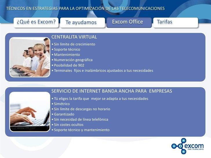 TÉCNICOS EN ESTRATEGIAS PARA LA OPTIMIZACIÓN DE LAS TELECOMUNICACIONES    ¿Qué es Excom?         Te ayudamos              ...