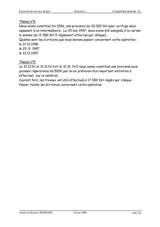 Fascicule des travaux dirigés Semestre 2 Comptabilité générale –II- Amina & Bouchra BENRAISS 18 mai 2004 page 10 Thème n°4...