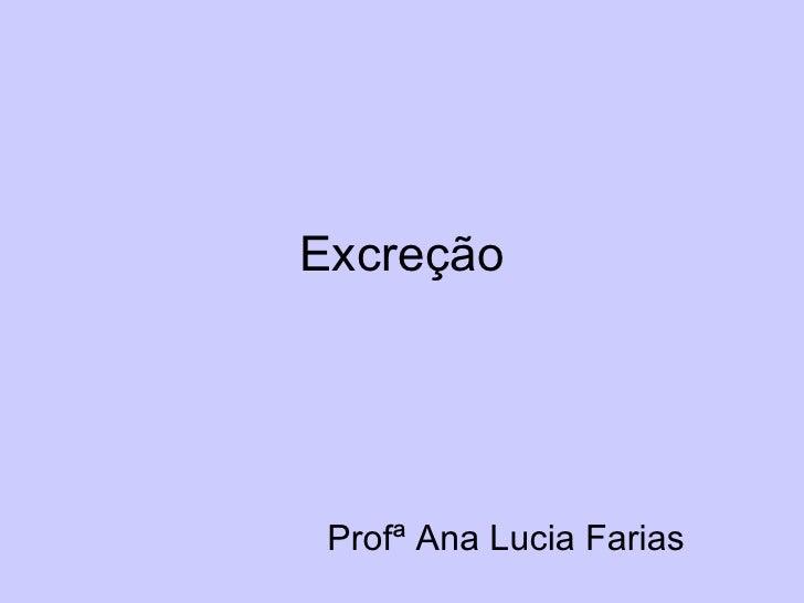 Excreção Profª Ana Lucia Farias