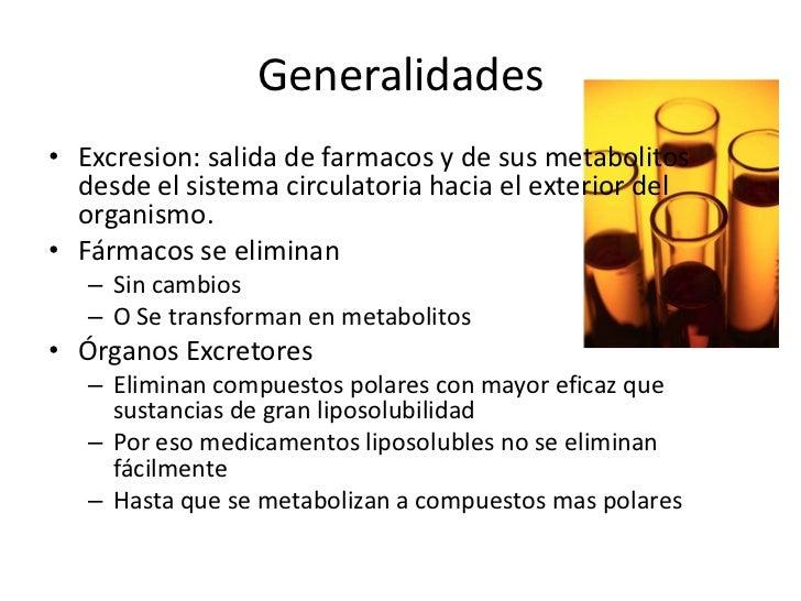Generalidades<br />Excresion: salida de farmacos y de susmetabolitosdesde el sistemacirculatoriahacia el exterior del orga...