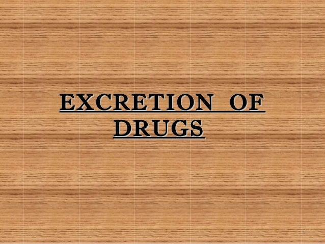 EXCRETION OF DRUGS  1
