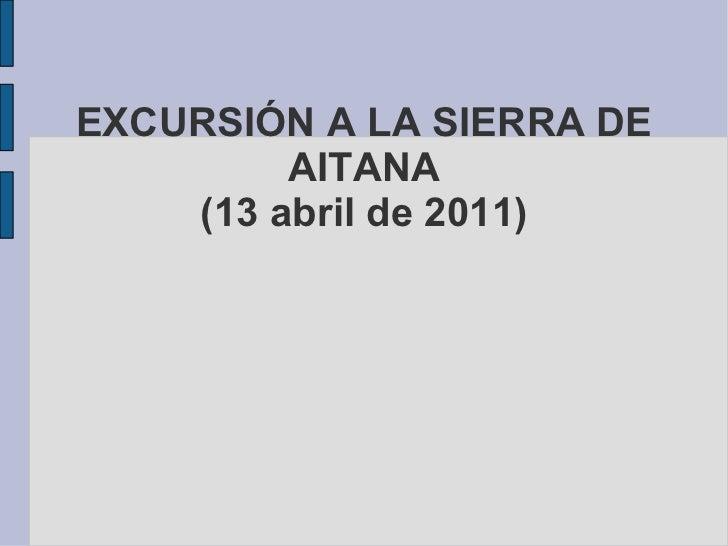 EXCURSIÓN A LA SIERRA DE AITANA (13 abril de 2011)