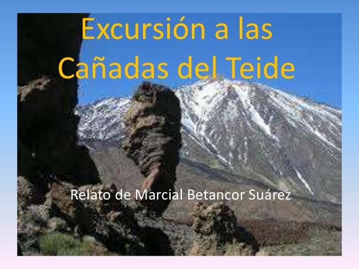 Excursión a lasCañadas del TeideRelato de Marcial Betancor Suárez