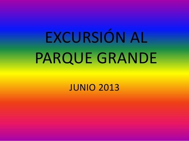 EXCURSIÓN ALPARQUE GRANDEJUNIO 2013
