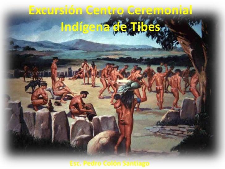 Excursión Centro Ceremonial     Indígena de Tibes      Esc. Pedro Colón Santiago