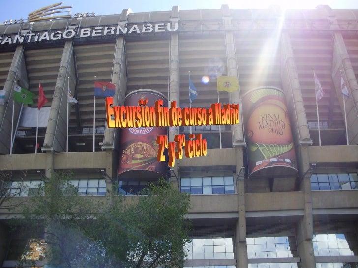 Excursión fin de curso a Madrid 2º y 3º ciclo