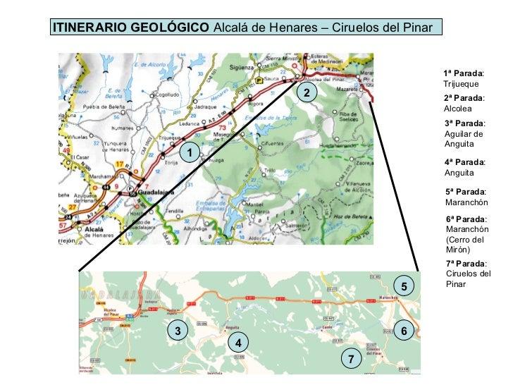 1ª Parada : Trijueque 2ª Parada : Alcolea 3ª Parada : Aguilar de Anguita 4ª Parada : Anguita 5ª Parada : Maranchón  6ª Par...