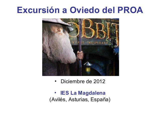 Excursión a Oviedo del PROA        • Diciembre de 2012        • IES La Magdalena      (Avilés, Asturias, España)