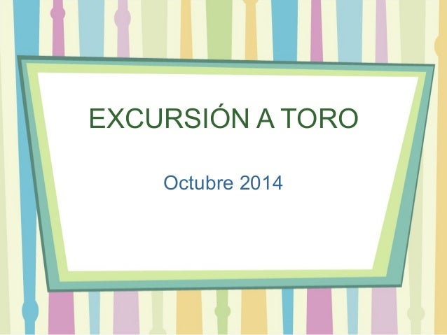 EXCURSIÓN A TORO  Octubre 2014