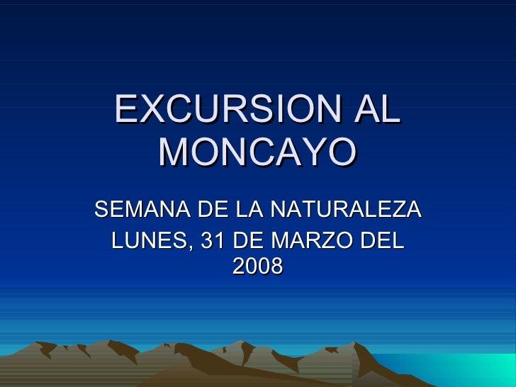 EXCURSION AL MONCAYO SEMANA DE LA NATURALEZA LUNES, 31 DE MARZO DEL 2008
