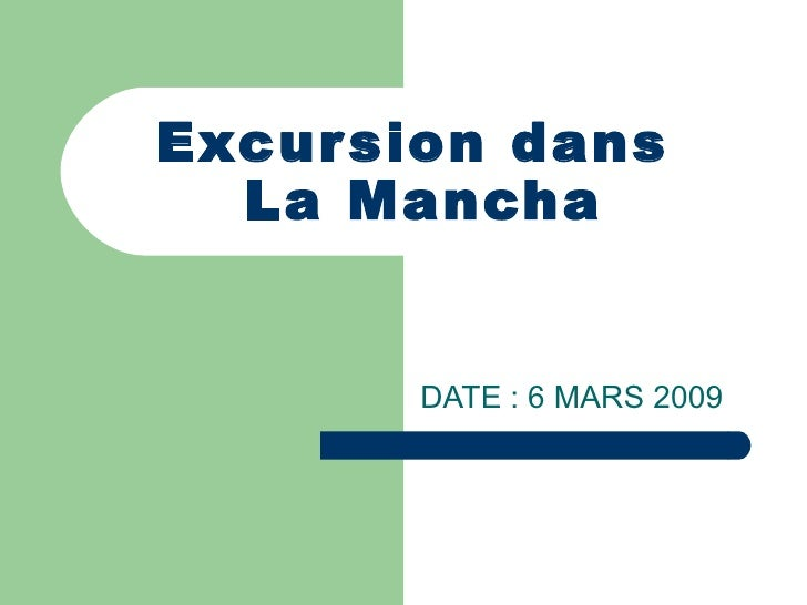 Excursion dans  La Mancha DATE : 6 MARS 2009