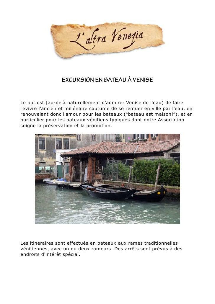 EXCURSION EN BATEAU À VENISELe but est (au-delà naturellement dadmirer Venise de leau) de fairerevivre lancien et millénai...