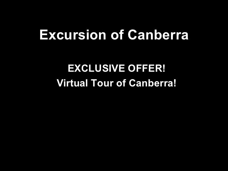 Excursion  of Canberra EXCLUSIVE OFFER! Virtual Tour of Canberra!