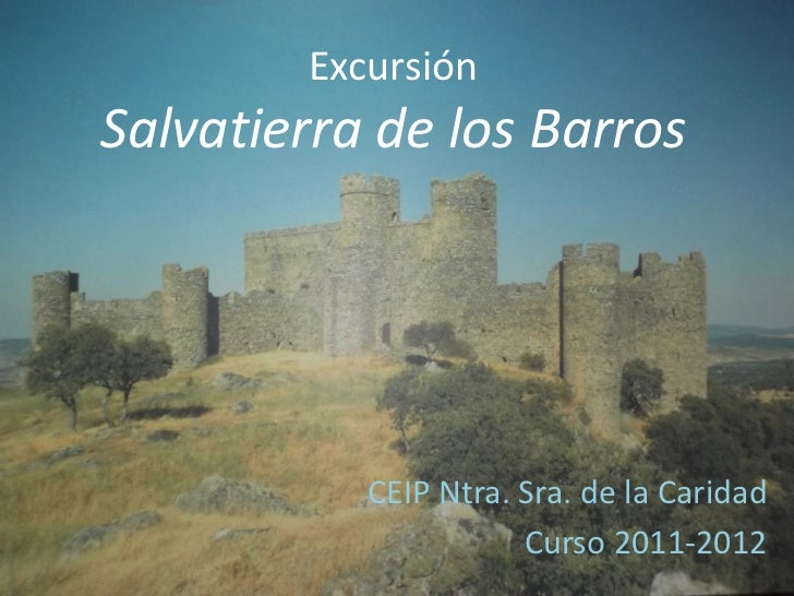 ExcursiónSalvatierra de los Barros           CEIP Ntra. Sra. de la Caridad                      Curso 2011-2012