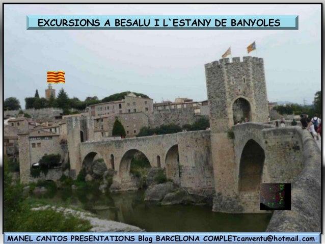 EXCURSIONS A BESALU I L`ESTANY DE BANYOLES MANEL CANTOS PRESENTATIONS Blog BARCELONA COMPLETcanventu@hotmail.com