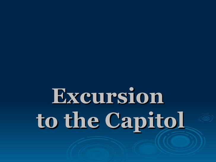 Excursion to the Capitol