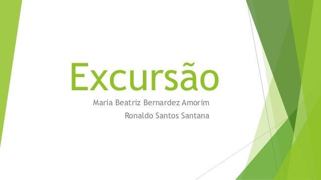 ExcursãoMaria Beatriz Bernardez Amorim Ronaldo Santos Santana