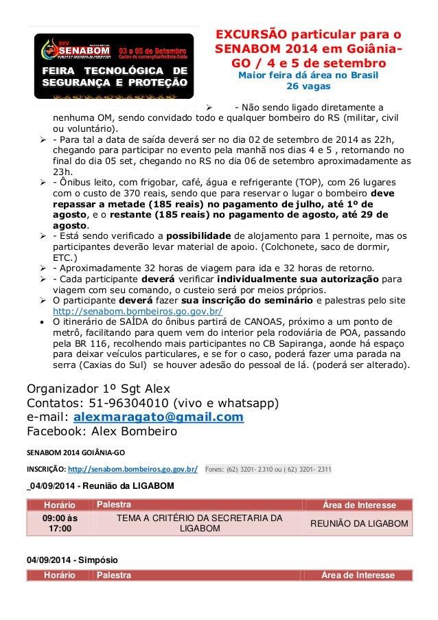 EXCURSÃO particular para o SENABOM 2014 em Goiânia- GO / 4 e 5 de setembro Maior feira dá área no Brasil 26 vagas  - Não ...