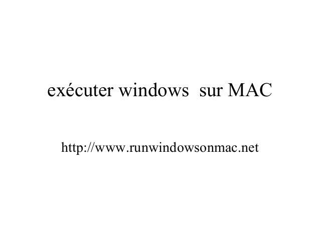 exécuter windows sur MAC http://www.runwindowsonmac.net