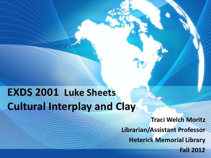 EXDS 2001 Luke SheetsCultural Interplay and Clay                                 Traci Welch Moritz                       ...