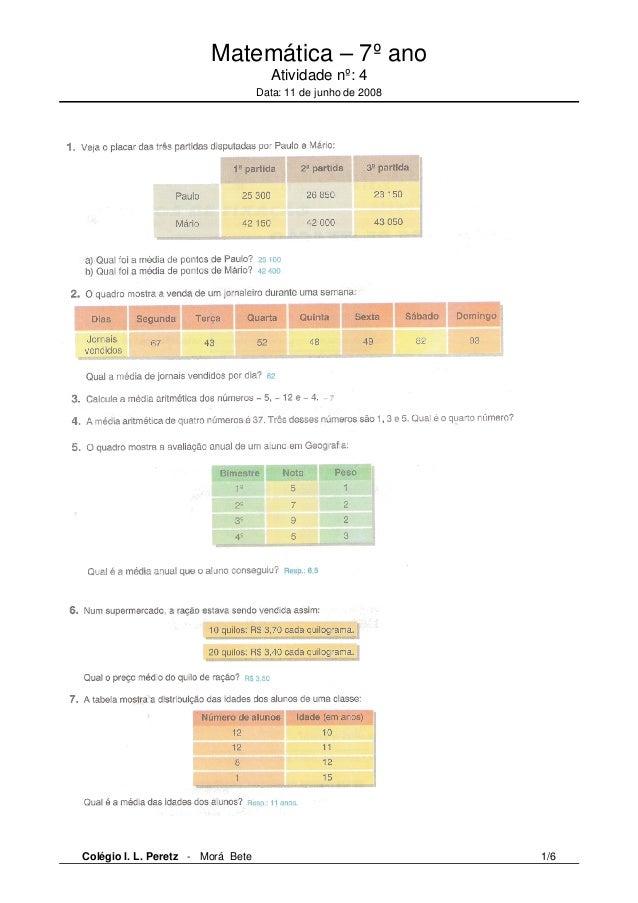 Matemática – 7º ano  Atividade nº: 4  Data: 11 de junho de 2008  Colégio I. L. Peretz - Morá Bete 1/6