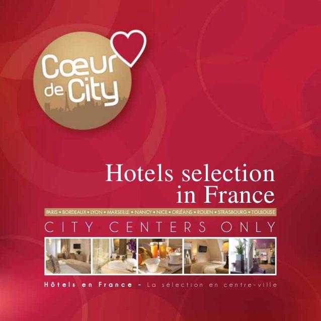 Hotels selection                             in FrancePARIS • BORDEAUX • LYON • MARSEILLE • NANCY • NICE • ORLÉANS • ROUEN...