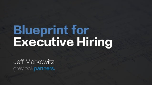 Blueprint for Executive Hiring Jeff Markowitz