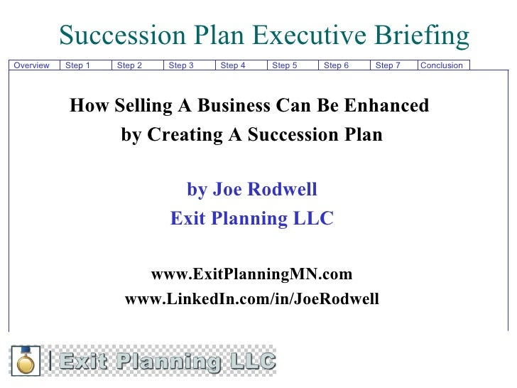 Succession Plan Executive BriefingOverview   Step 1   Step 2   Step 3   Step 4   Step 5   Step 6   Step 7   Conclusion    ...