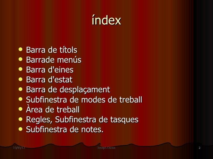 índex          Barra de títols          Barrade menús          Barra deines          Barra destat          Barra de d...
