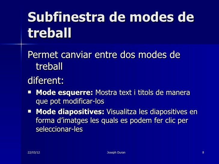 Subfinestra de modes detreballPermet canviar entre dos modes de  treballdiferent:    Mode esquerre: Mostra text i titols ...