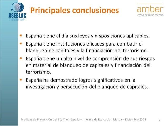 Principales conclusiones, valoraciones y acciones prioritarias. Medidas de Prevención del Blanqueo de Capitales y la Financiación del Terrorismo. Cuarta Ronda Evaluación Mutua.  Slide 2