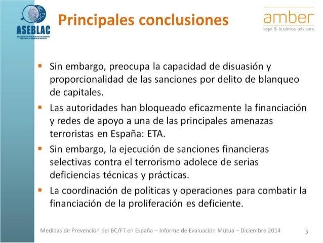 Principales conclusiones, valoraciones y acciones prioritarias. Medidas de Prevención del Blanqueo de Capitales y la Financiación del Terrorismo. Cuarta Ronda Evaluación Mutua.  Slide 3