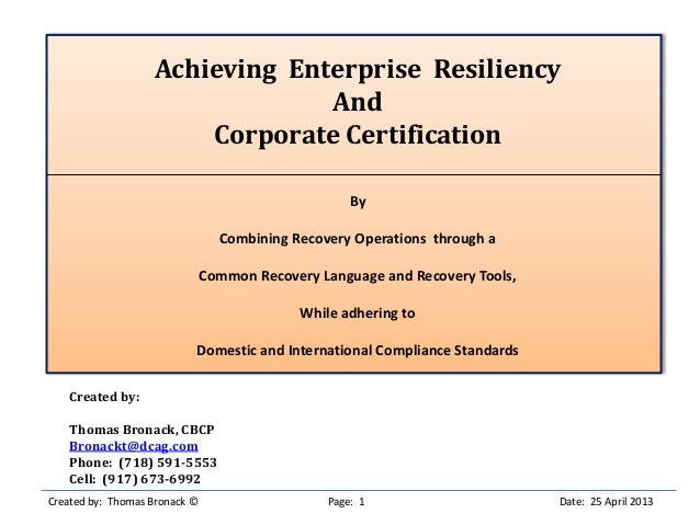 Achieving Enterprise ResiliencyAndCorporate CertificationByCombining Recovery Operations through aCommon Recovery Language...