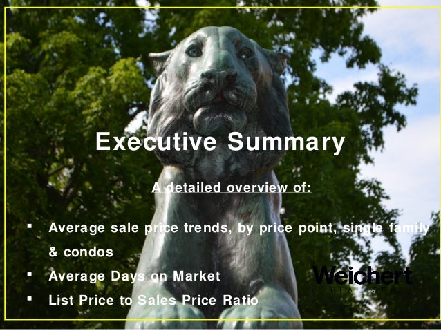 Executive Summary A detailed overview of:  Average sale price trends, by price point, single family & condos  Average Da...