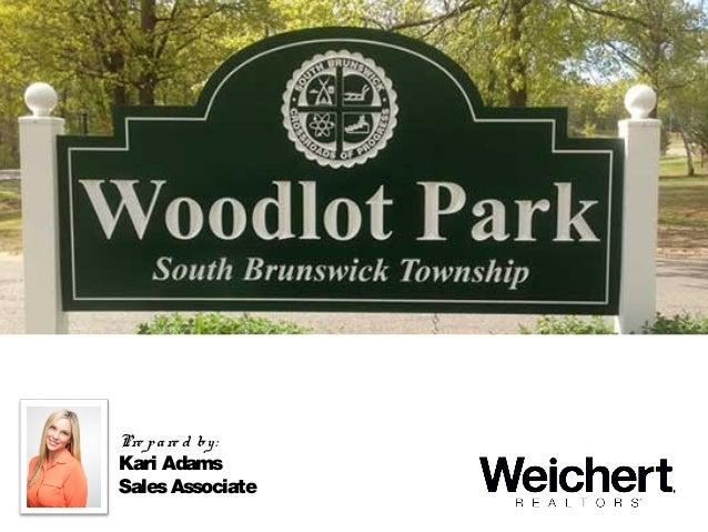 Executive Summary South Brunswick Local Real Estate Trends Pre pare d by: Kari Adams SalesAssociate