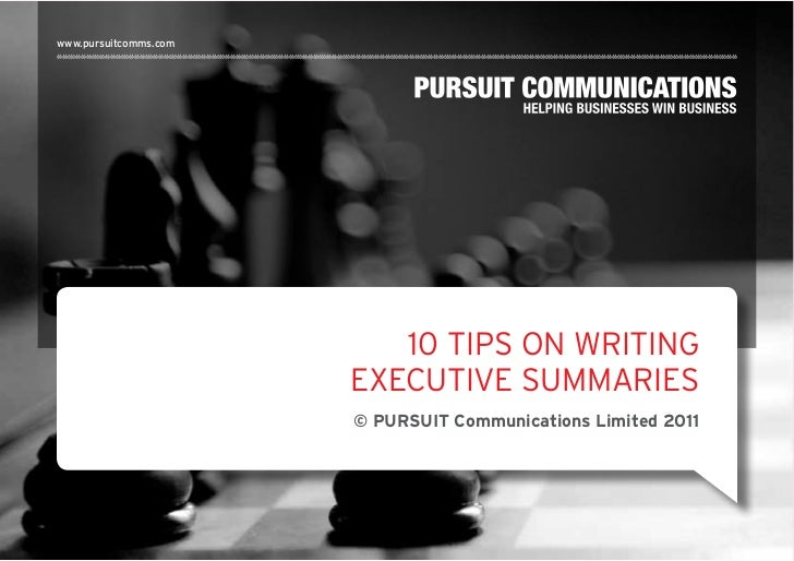 www.pursuitcomms.com                          10 TIPS ON WRITING                       EXECUTIVE SUMMARIES                ...