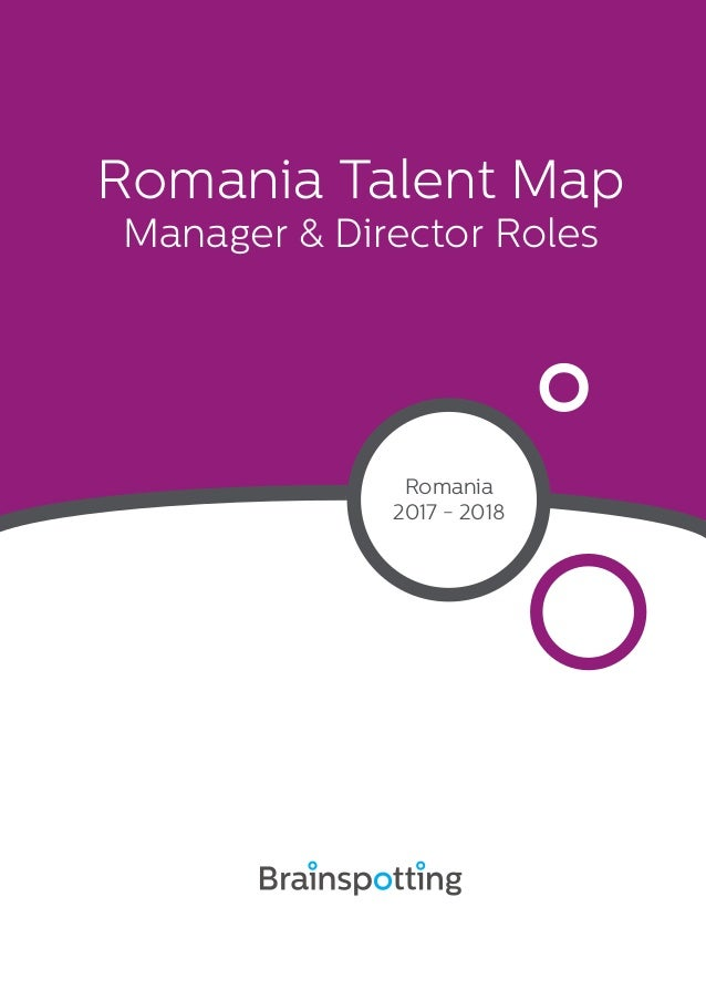 Romania Talent Map Manager & Director Roles Romania 2017 - 2018