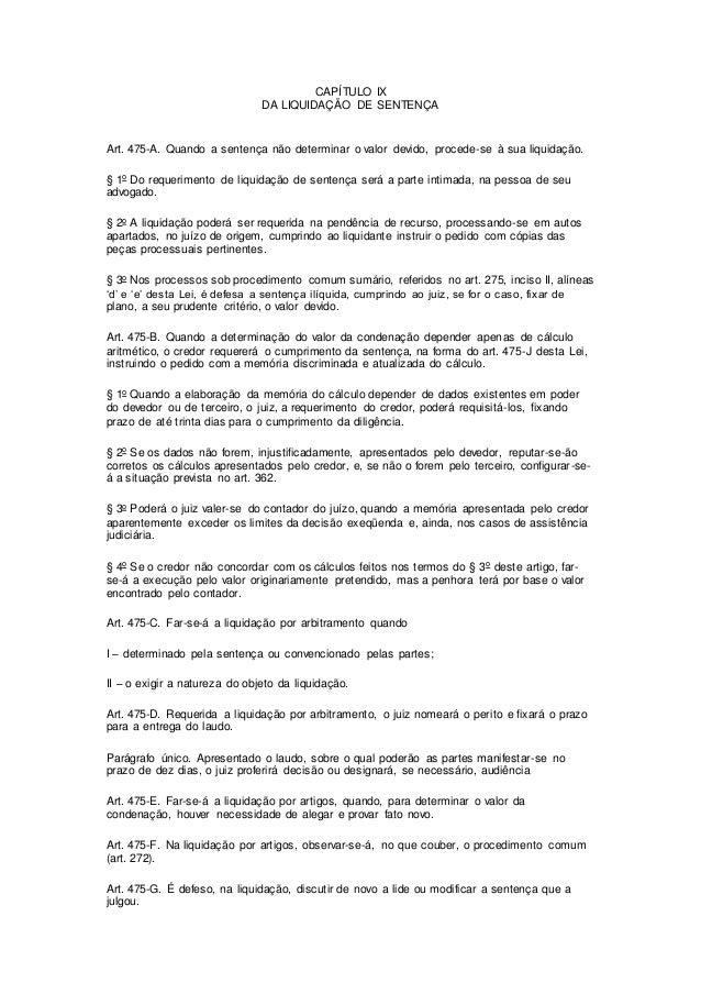 CAPÍTULO IX  DA LIQUIDAÇÃO DE SENTENÇA  Art. 475-A. Quando a sentença não determinar o valor devido, procede-se à sua liqu...
