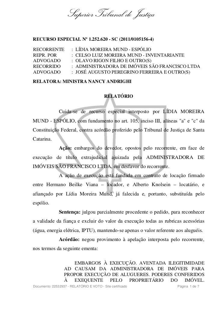 Superior Tribunal de JustiçaRECURSO ESPECIAL Nº 1.252.620 - SC (2011/0105156-4)RECORRENTE             :   LÍDIA MOREIRA MU...