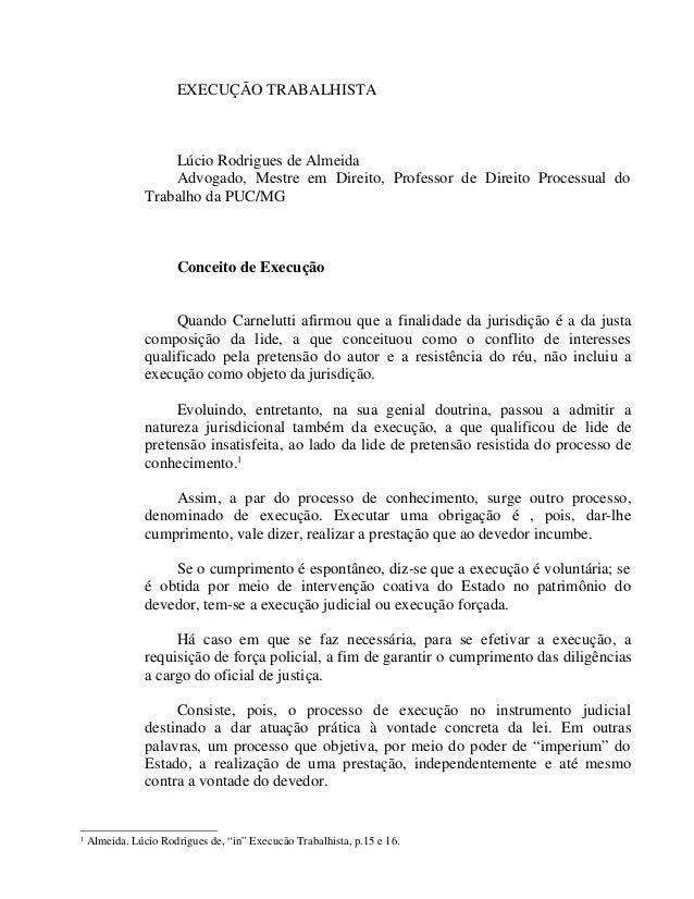 EXECUÇÃO TRABALHISTA  Lúcio Rodrigues de Almeida Advogado, Mestre em Direito, Professor de Direito Processual do Trabalho ...