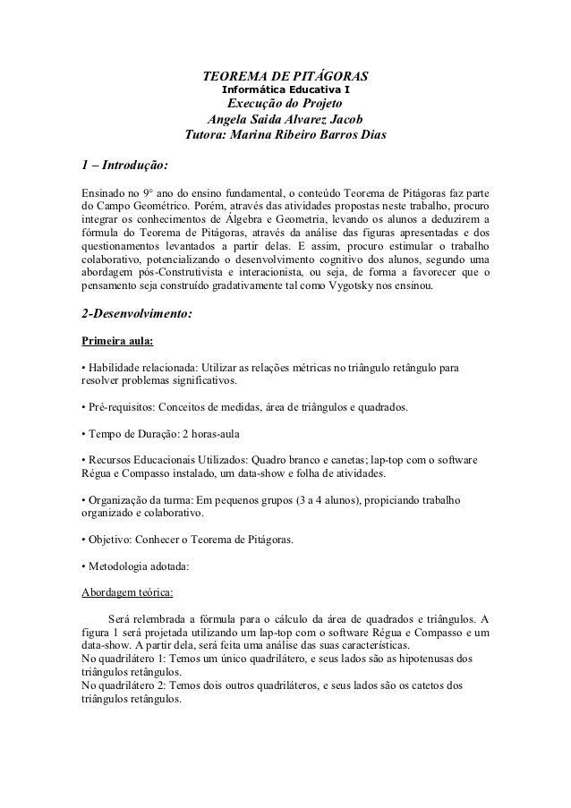 TEOREMA DE PITÁGORAS                              Informática Educativa I                             Execução do Projeto ...