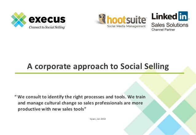 "A corporate approach to Social Selling  "" We consult to identify the right processes and tools. We train and manage cultur..."